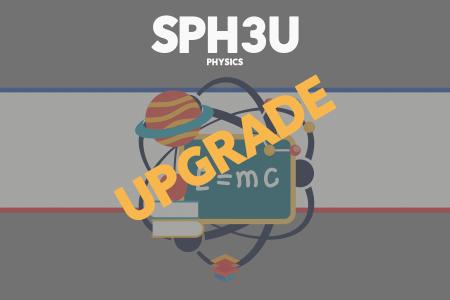 SPH3U UPGRADE