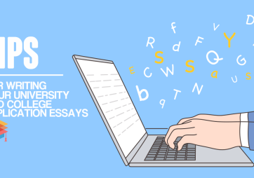 Tips for Writing Your University and College Application Essays